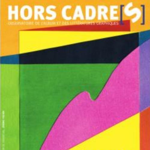 Hors cadre[s] revue : observatoire de l'album et des littératures graphiques | Antenen, Jean-Marie. Directeur de publication